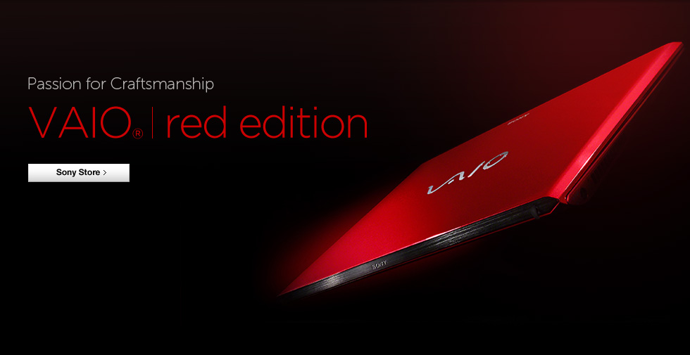Passion for Craftsmanship - VAIO® red edition
