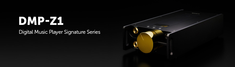 DMP-Z1 Digital Music Player Signature Series